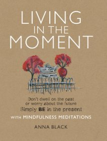 Living in the Moment by Anna Black