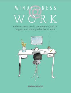 Mindfulness at Work by Anna Black